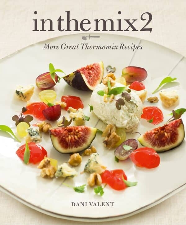 In The Mix 2 More Great Thermomix Recipes
