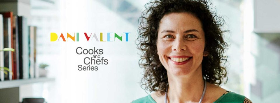Cooks and Chefs series with Dani Valent